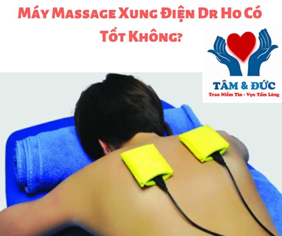 Thực Hư Máy Massage Xung Điện Dr Ho Có Tốt Hay Không ?