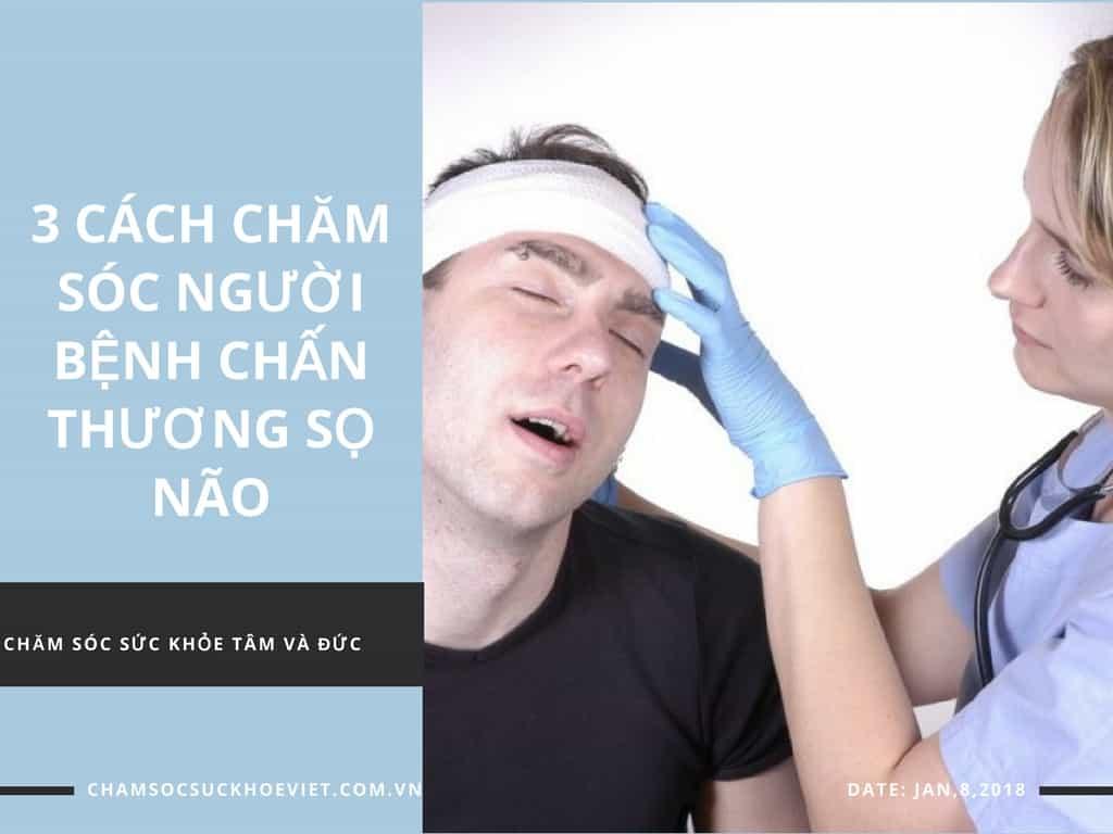cham-soc-nguoi-benh-chan-thuong-so-nao