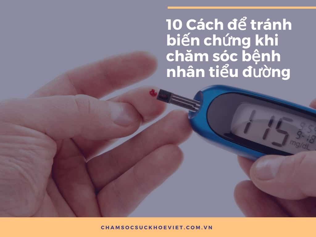 10 Cách để tránh biến chứng khi chăm sóc bệnh nhân tiểu đường