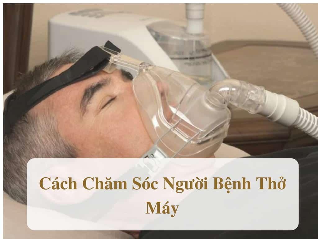 Quy trình chăm sóc bệnh nhân thở máy