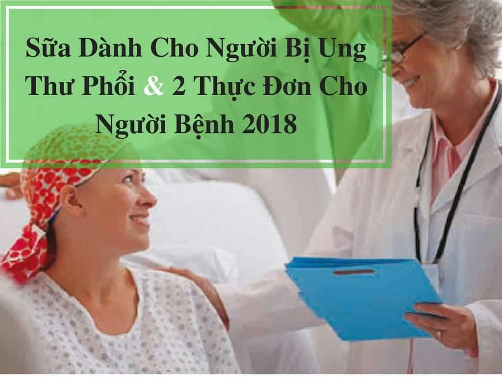 Sua-Danh-Cho-Nguoi-Bi-Ung-Thu-Phoi -&-2-Thuc-Đon-Cho-Nguoi-Benh-2018