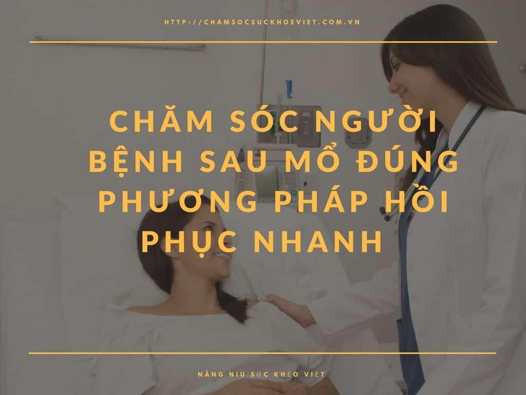 [2 Cách Chăm Sóc Người Bệnh Sau Mổ]