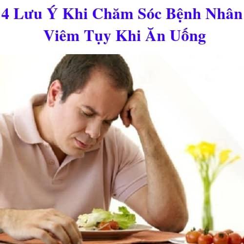 4 Lưu Ý Khi Chăm Sóc Bệnh Nhân Viêm Tụy Khi Ăn Uống