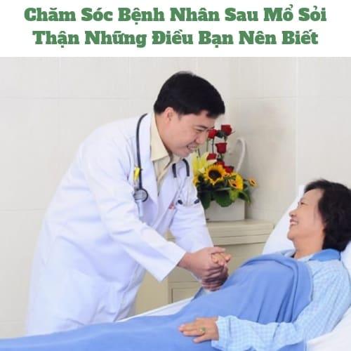 Chăm Sóc Bệnh Nhân Sau Mổ Sỏi Thận