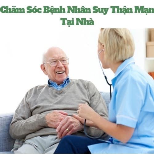 Chăm Sóc Bệnh Nhân Suy Thận Mạn Tại Nhà