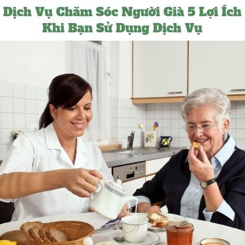 Dịch Vụ Chăm Sóc Người Già Và Những Lợi Ích