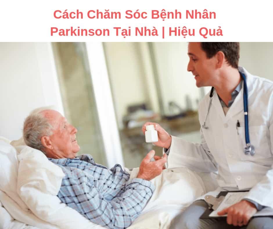 Cách Chăm Sóc Bệnh Nhân Parkinson Tại Nhà | Hiệu Quả