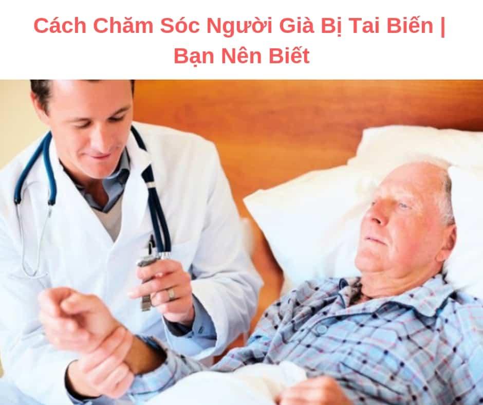 Cách Chăm Sóc Người Già Bị Tai Biến