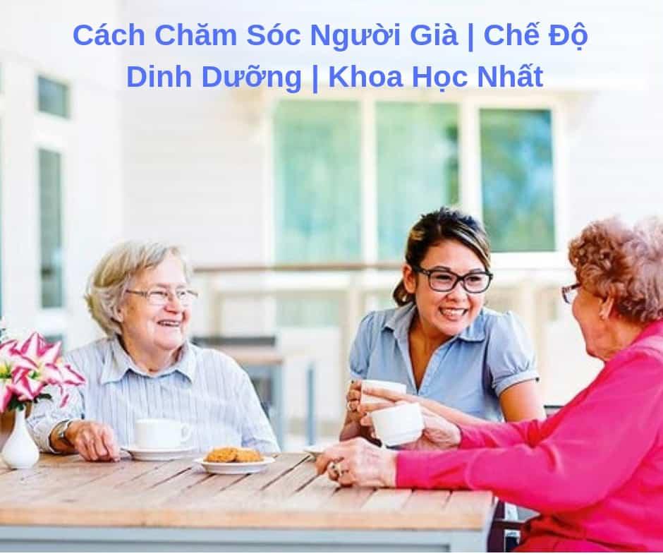Chế độ dinh dưỡng vệ sinh cho người già | Dịch vụ chăm sóc người già tại TPHCM