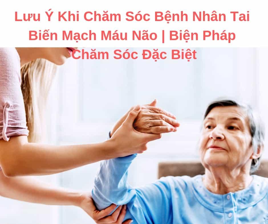 Lưu Ý Khi Chăm Sóc Bệnh Nhân Tai Biến Mạch Máu Não