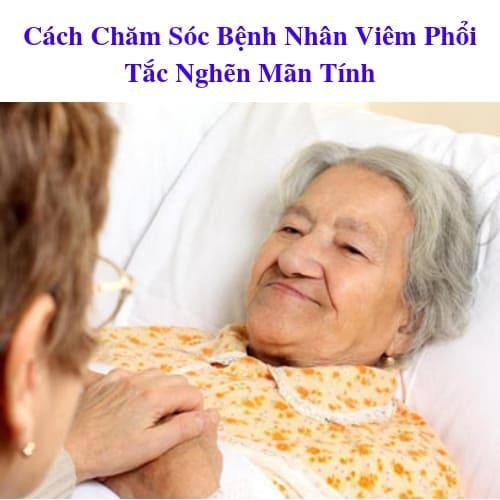 Cách Chăm Sóc Bệnh Nhân Viêm Phổi Tắc Nghẽn Mãn Tính