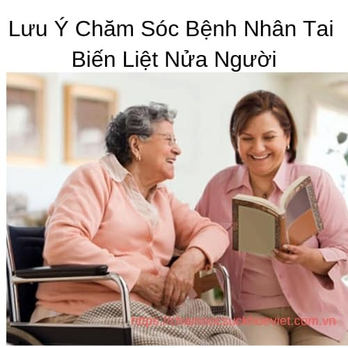 Lưu Ý Chăm Sóc Bệnh Nhân Tai Biến Liệt Nửa Người