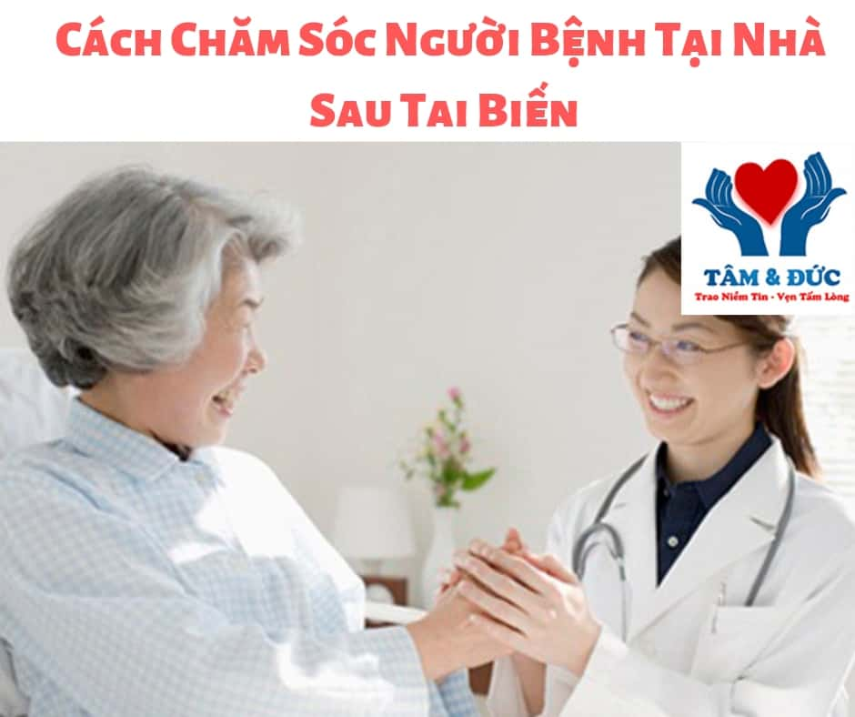 Cách Chăm Sóc Người Bệnh Tại Nhà Sau Tai Biến