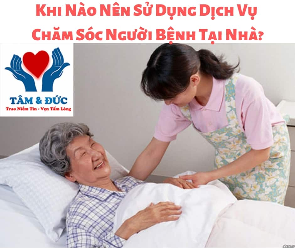 Dịch Vụ Chăm Sóc Người Bệnh Tại Nhà?