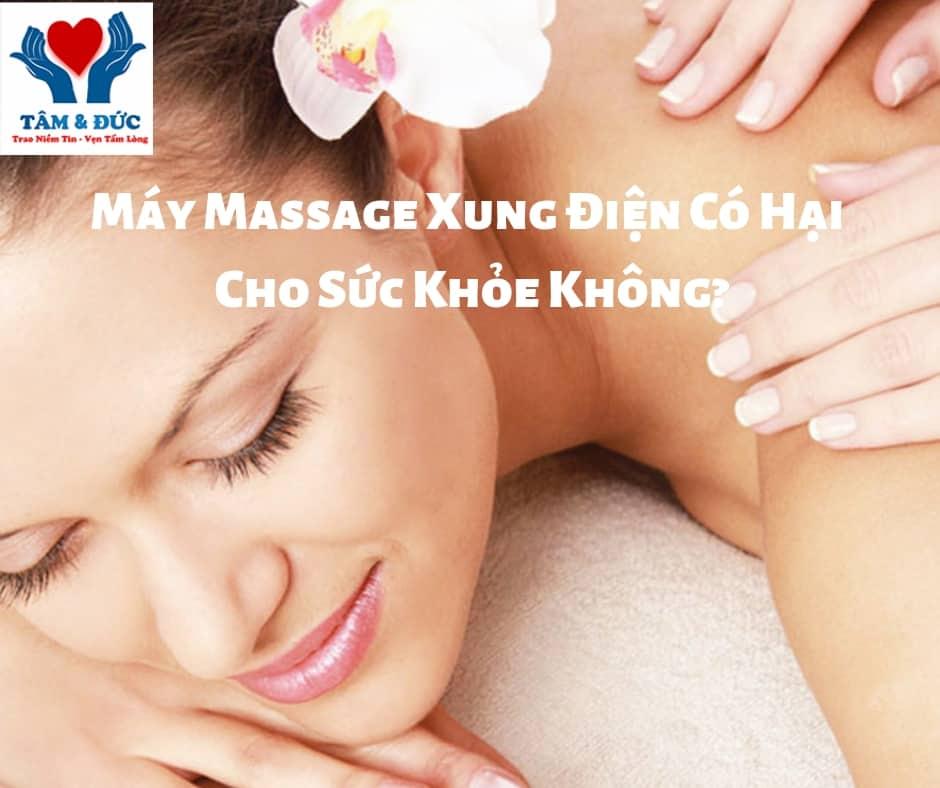 Máy Massage Xung Điện Có Hại Cho Sức Khỏe Không?