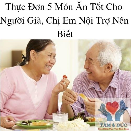 Thực Đơn 5 Món Ăn Tốt Cho Người Già